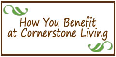 You benefit at Cornerstone Living